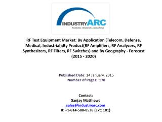 RF Test Equipment Market: Non replaceable market with definite increase in demand for upcoming duration of 2016-2020.