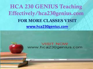 HCA 230 GENIUS Teaching Effectively/hca230genius.com