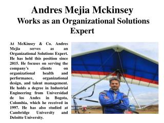 Andres Mejia Mckinsey Works as an Organizational Solutions Expert