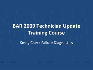 BAR 2009 Technician Update Training Course