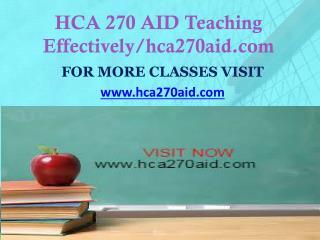 HCA 270 AID Teaching Effectively/hca270aid.com
