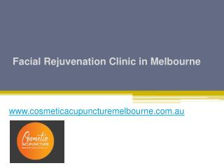Facial Rejuvenation Clinic in Melbourne - www.cosmeticacupuncturemelbourne.com.au