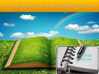 CSS 422 Innovation is Our Tradition/css422.com