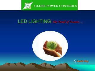 LED LIGHTING-The Trend of Future .