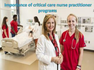 Importance of critical care nurse practitioner programs�
