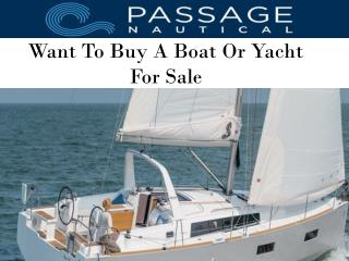 Want To Buy A Boat Or Yacht For Sale
