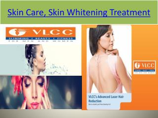 , Skin Whitening Treatment