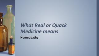 What Real or Quack Medicine means