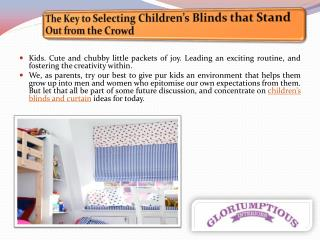 The Key to Selecting Children's Blinds that Stand Out from the Crowd