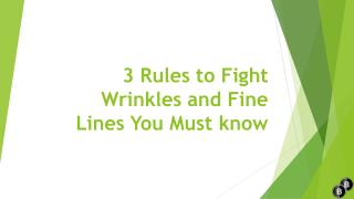 3 Rules To Fight Wrinkles And Fine Lines