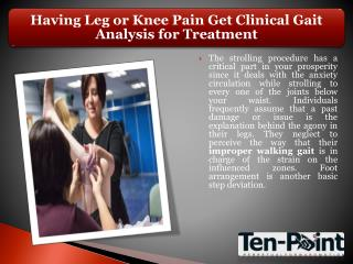 Having Leg or Knee Pain Get Clinical Gait Analysis for Treatment