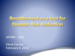 Resettlement as a tool for Disaster Risk Reduction