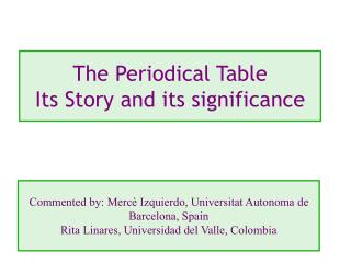 The Periodical Table Its Story and its significance