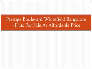 Prestige Boulevard Whitefield Bangalore - Flats for Sale at Affordable Price