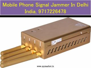 Mobile Phone Signal Jammer In Delhi India, 9717226478