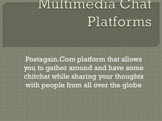 Multimedia Chat Platforms