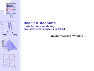 RooFit  RooStats tools for data modeling  and statistical analysis in ROOT