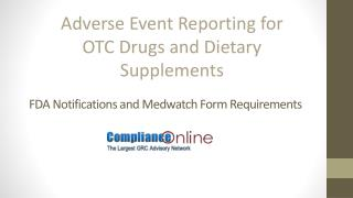 Adverse Event Reporting for OTC Drugs and Dietary Supplements