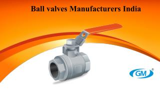 Ball valves are design using new technologies by manufacturers
