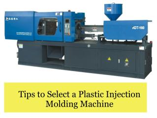 Tips to Select a Plastic Injection Molding Machine
