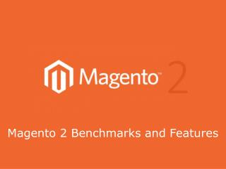 Magento 2 Hosting Benchmarks and Features