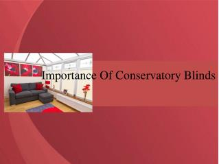Importance Of Conservatory Blinds