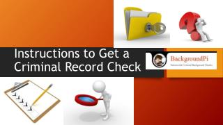 Instructions to get a criminal record check