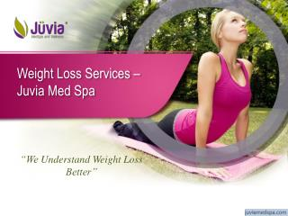 Weight Loss Services – Juvia Med Spa