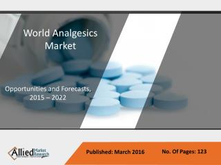 Analgesics Market - Opportunities and Forecasts, 2015 - 2022