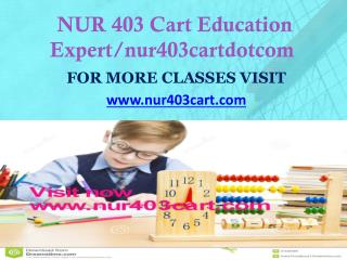 NUR 403 CART peer educator/nur403cartdotcom