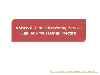 6 Ways A Dentist Answering Service Can Help Your Dental Practice