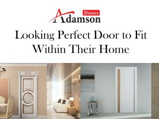 Looking Perfect Door to Fit Within Their Home