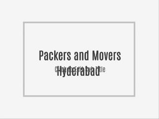 Best Packers and Movers Hyderabad | Professional Packers and Movers Hyderabad