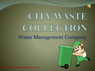 For Waste Removal in London Call City Waste Collection