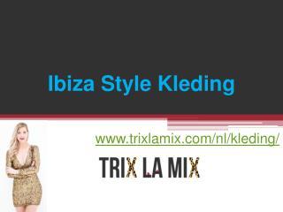 Ibiza Style Kleding-www.trixlamix.com/en/