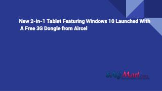 New 2-in-1 Tablet Featuring Windows 10 Launched With A Free 3G Dongle from Aircel