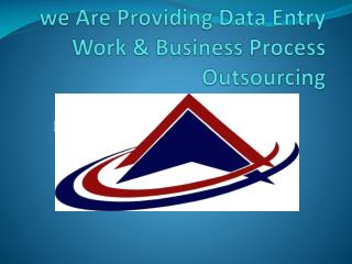 we Are Providing Data Outsourcing Companies And  NON VOICE PROCESS