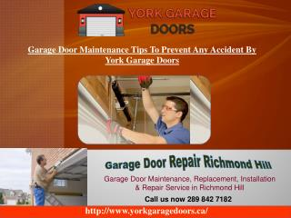 Garage Door Maintenance Tips To Prevent Any Accident By York Garage Doors