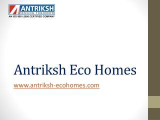 Antriksh Eco Homes