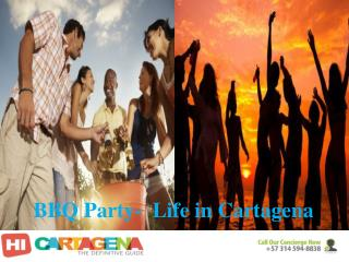 BBQ Party-  Life in Cartagena