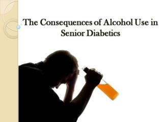 Dangers of Drinking Alcohol for Seniors with Diabetes