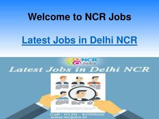 Latest Jobs in Delhi NCR