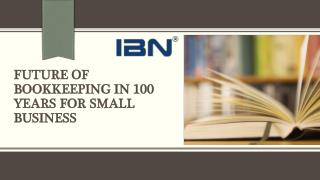 Future Of Bookkeeping In 100 Years For Small Business