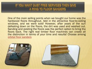 If You Want Dust Free Services then Give a Ring to Floor Sanders