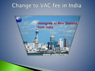 Change to VAC fee in India