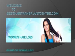 Affordable Hair Transplant  In Delhi - Besthairtransplantcentre