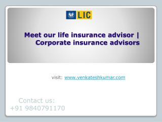 Meet our life insurance advisor | Corporate insurance advisors