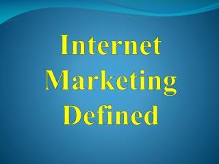 Internet Marketing Defined