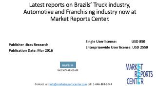 Market studies on Brazil's Truck industry, Automotive and Franchising industry for 50 % discount at Market Reports Cente