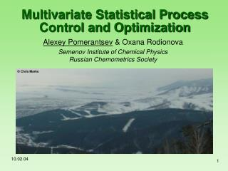 Multivariate Statistical Process Control and Optimization